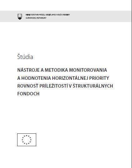 Štúdia - Nástroje a metodika monitorovania a hodnotenia horizontálnej priority Rovnosť príležitostí v štrukturálnych fondoch